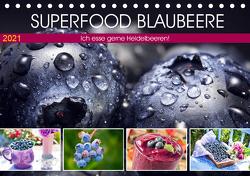Superfood Blaubeere. Ich esse gerne Heidelbeeren! (Tischkalender 2021 DIN A5 quer) von Hurley,  Rose