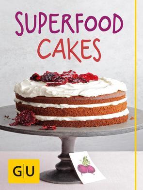 Superfood Cakes von Just,  Nicole, Kittler,  Martina, Schmedes,  Christa