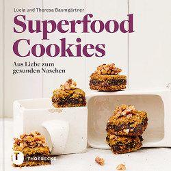Superfood-Cookies von Baumgärtner,  Lucia, Baumgärtner,  Theresa