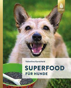 Superfood für Hunde von Kurscheid,  Valentina