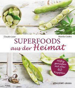 Superfoods aus der Heimat von Cordes ,  Monika, Lazar,  Claudia