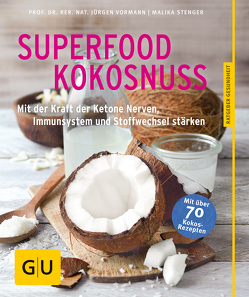 Superfood Kokosnuss von Stenger,  Malika, Vormann,  Jürgen