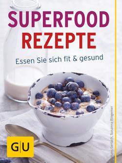 Superfood Rezepte von Bingemer,  Susanna, Gerlach,  Hans