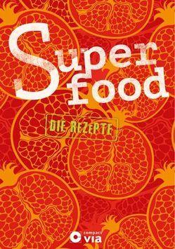 Superfood – Die Rezepte von Martins,  Isabel