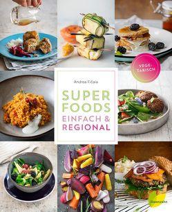 Superfoods einfach & regional von Fičala,  Andrea