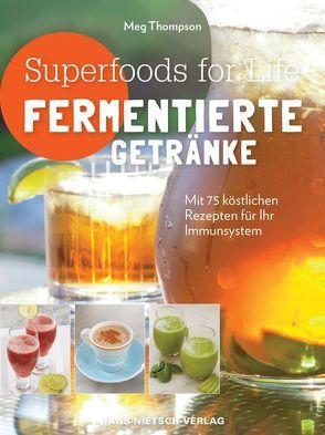 Superfoods for life – Fermentierte Getränke von Thompson,  Meg