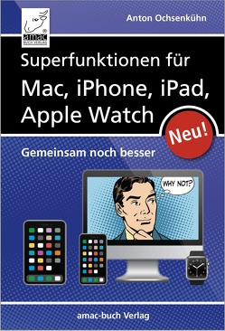 Superfunktionen für Mac, iPhone, iPad und Apple Watch von 6.10.1967,  Anton