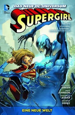 Supergirl von Asrar,  Mahmud, Deering,  Marc, Green,  Michael, Johnson,  Mike, Pérez,  George, Smith,  Cam, Wiacek,  Bob