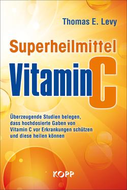 Superheilmittel Vitamin C von Levy,  Thomas E.