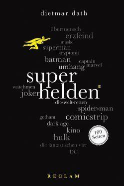 Superhelden. 100 Seiten von Dath,  Dietmar