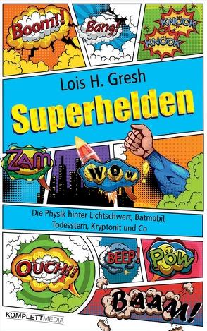 Superhelden von Gresh,  Lois H.