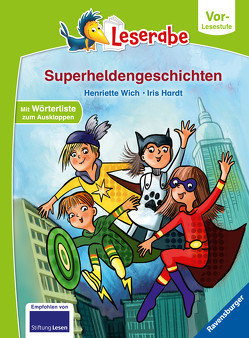 Superheldengeschichten – Leserabe ab Vorschule – Erstlesebuch für Kinder ab 5 Jahren von Hardt,  Iris, Wich,  Henriette