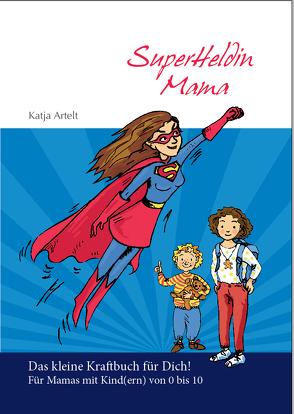 superheldin mama von Artelt,  Katja