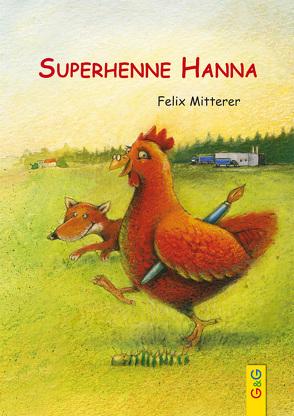 Superhenne Hanna von Mitterer,  Felix, Schober,  Michael