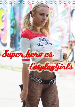 Superheroes Cosplay Girls (Tischkalender 2019 DIN A5 hoch) von Comandante,  Andreas