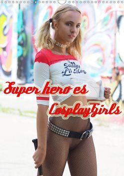 Superheroes Cosplay Girls (Wandkalender 2019 DIN A3 hoch) von Comandante,  Andreas