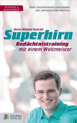 Superhirn – Gedächtnistraining mit einem Weltmeister von Konrad,  Boris Nikolai
