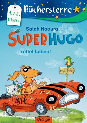 Superhugo rettet Leben! von Büchner,  Sabine, Naoura,  Salah