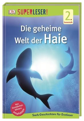 SUPERLESER! Die geheime Welt der Haie von Foreman,  Niki