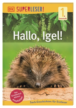 SUPERLESER! Hallo, Igel! von Buller,  Laura