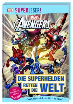 SUPERLESER! MARVEL Avengers Die Superhelden retten die Welt von March,  Julia, Taylor,  Victoria