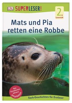 SUPERLESER! Mats und Pia retten eine Robbe von Frank,  Sabine