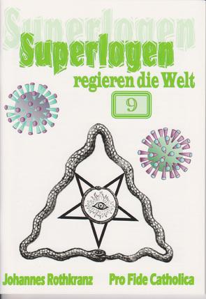 Superlogen regieren die Welt, Teil 9 von Rothkranz,  Johannes