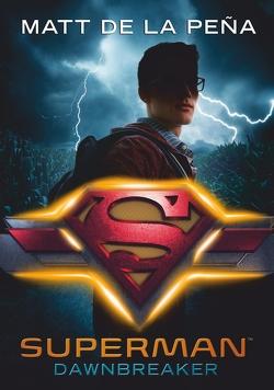 Superman – Dawnbreaker Superhero Serie #4 von De la Peña,  Matt, Link,  Michaela