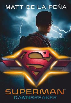 Superman – Dawnbreaker von De la Peña,  Matt, Link,  Michaela