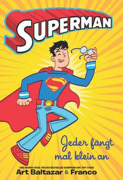 Superman – Jeder fängt mal klein an von Baltazar,  Art, Franco