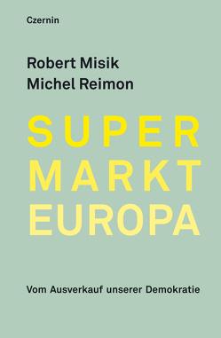 Supermarkt Europa von Misik,  Robert, Reimon,  Michel