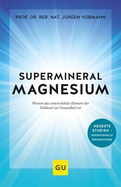 Supermineral Magnesium von Vormann,  Jürgen