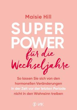 Superpower für die Wechseljahre von Brandt,  Beate, Hill,  Maisie