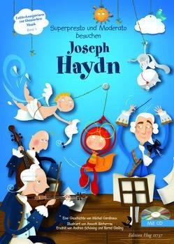 Superpresto und Moderato besuchen Joseph Haydn von Bécherraz,  Anouck, Cardinaux,  Michel, Geiling,  Bernd, Reinhardt,  Christine, Schöning,  Andrea