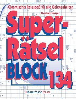 Superrätselblock 134 (5 Exemplare à 3,99 €) von Krüger,  Eberhard