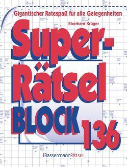 Superrätselblock 136 (5 Exemplare à 3,99 €) von Krüger,  Eberhard
