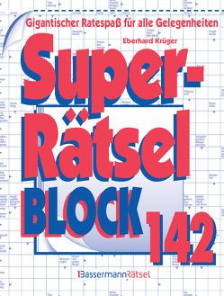 Superrätselblock 142 (5 Exemplare à 3,99 €) von Krüger,  Eberhard