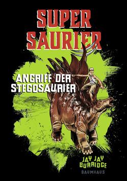 Supersaurier – Angriff der Stegosaurier von Burridge,  Jay Jay, Schumacher,  Rainer, West,  Chris