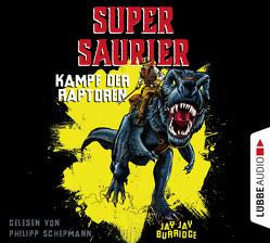 Supersaurier – Kampf der Raptoren von Burridge,  Jay Jay, Schepmann,  Philipp, Schumacher,  Rainer