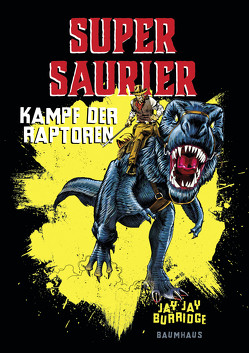 Supersaurier – Kampf der Raptoren von Burridge,  Jay Jay, Schumacher,  Rainer, West,  Chris