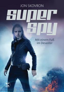 Superspy. Mit einem Fuß im Desaster von Skovron,  Jon, Thiele,  Ulrich