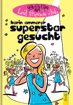 Superstar gesucht! von Ammerer,  Karin, Kranz,  Sabine, Weißenbacher,  Sabine
