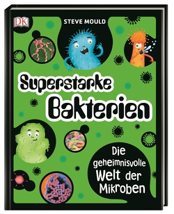 Superstarke Bakterien von Mould,  Steve