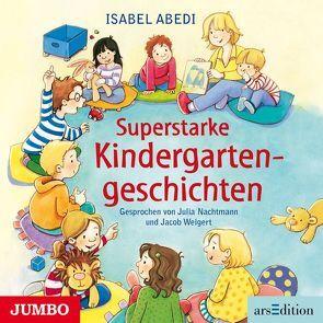 Superstarke Kindergarten-Geschichten von Abedi,  Isabel