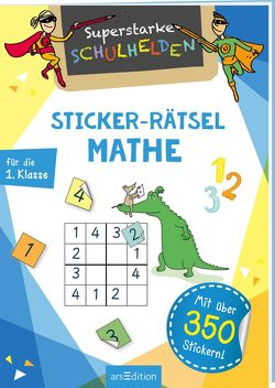 Superstarke Schulhelden – Sticker-Rätsel Mathe von Schnabel,  Dunja