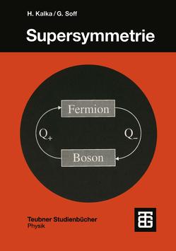 Supersymmetrie von Kalka,  Harald, Soff,  Gerhard