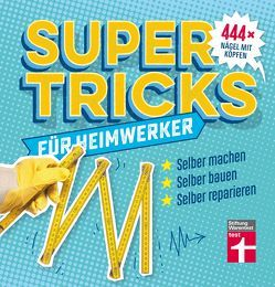 Supertricks für Heimwerker von Thomä,  Jakob