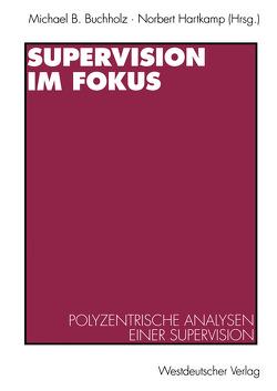 Supervision im Fokus von Buchholz,  Michael B., Hartkamp,  Norbert
