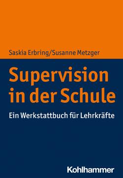 Supervision in der Schule von Erbring,  Saskia, Metzger,  Susanne