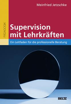 Supervision mit Lehrkräften von Jetzschke,  Meinfried